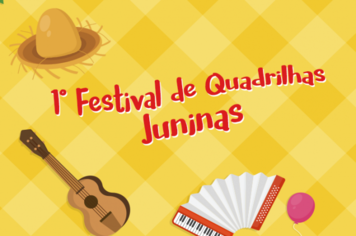 Regulamento do 1º Festival de Quadrilhas Juninas